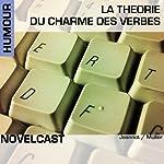 La théorie du charme des verbes (Collection Novelcast) | Frédéric Müller