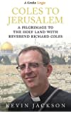 Coles to Jerusalem: A Pilgrimage to the Holy Land with Reverend Richard Coles (Kindle Single) (English Edition)
