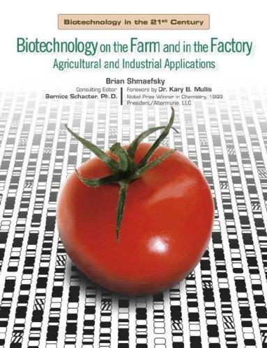 Biotechnology on the Farm and in the Factory: Agricultural and Industrial Applications (Biotechnology in the 21st Centur