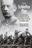 img - for The Schlieffen Plan: International Perspectives on the German Strategy for World War I (Foreign Military Studies) book / textbook / text book