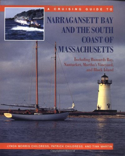 A Cruising Guide To Narragansett Bay And The South Coast Of Massachusetts: Including Buzzard'S Bay, Nantucket, Martha'S Vineyard, And Block Island front-258467