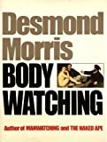 Bodywatching: A Field Guide to the Human Species (0224028448) by MORRIS, Desmond.