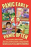 img - for Panic Early, Panic Often: more true stories from two moms in their quest to survive motherhood book / textbook / text book