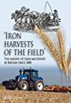 Iron Harvests of the Field: The Makin...