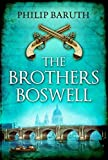 img - for The Brothers Boswell by Philip Baruth (1-Aug-2010) Paperback book / textbook / text book