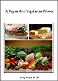 A Vegan And Vegetarian Primer