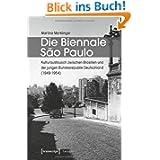 Die Biennale Sao Paulo: Kulturaustausch zwischen Brasilien und der jungen Bundesrepublik Deutschland (1949-1954...
