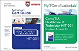 img - for CompTIA Healthcare IT Technician Hit-001cert Guide with MyITCertificationLab Bundle book / textbook / text book