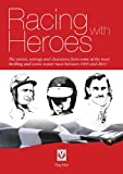 Racing with Heroes: The stories, settings and characters from some of the most thrilling and iconic motor races between 1935 and 2011