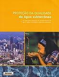 img - for Protecao da Qualidade da Agua Subterranea - Um Guia para Empresas de Abastecimento de Agua, Orgaos Municipais e Agencias Ambientais book / textbook / text book