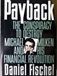 Payback: The Conspiracy to Destroy Mi...