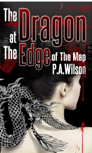 The Dragon At The Edge Of The Map by Perry A Wilson ebook deal