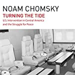 Turning the Tide: U.S. Intervention in Central America and the Struggle for Peace | Noam Chomsky