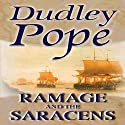 Ramage and the Saracens Audiobook by Dudley Pope Narrated by Steven Crossley