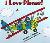 I Love Planes! (0060288981) by Sturges, Philemon