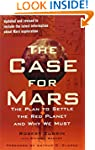 The Case for Mars: The Plan to Settle...