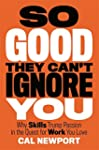 So Good They Can't Ignore You: Why �F...