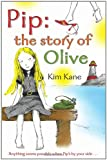 Pip: the Story of Olive Kim Kane