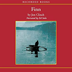 Finn: A Novel Audiobook by Jon Clinch Narrated by Ed Sala