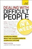 img - for Dealing with Difficult People In a Week A Teach Yourself Guide (Teach Yourself: General Reference) book / textbook / text book
