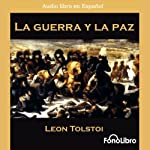 La Guerra y la Paz [War and Peace] | Leo Tolstoy
