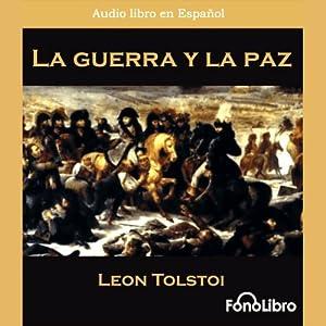 La Guerra y la Paz [War and Peace] Audiobook