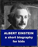 Albert Einstein - A Short Biography for Kids