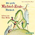 Das große Michael-Ende-Hörbuch Audiobook by Michael Ende Narrated by Otto Mellies