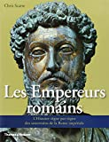 Empereurs romains : L'Histoire règne par règne des souverains de la Rome impériale