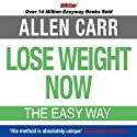 Lose Weight Now (       UNABRIDGED) by Allen Carr Narrated by Richard Mitchley