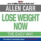 Lose Weight Now Hörbuch von Allen Carr Gesprochen von: Richard Mitchley