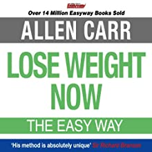 Lose Weight Now Audiobook by Allen Carr Narrated by Richard Mitchley