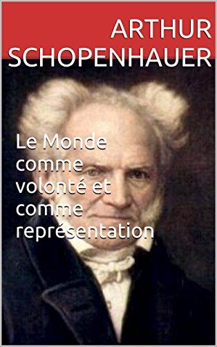 le-monde-comme-volonte-et-comme-representation-french-edition