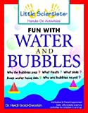 img - for Fun With Water and Bubbles by Gold-Dworkin, Heidi, Ullman, Robert K. (1999) Paperback book / textbook / text book