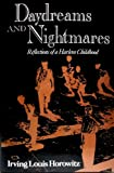 Daydreams and Nightmares: Reflections on a Harlem Childhood (0878054286) by Horowitz, Irving Louis
