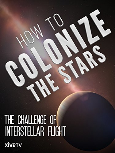 How to Colonize the Stars: The Challenge of Interstellar Flight