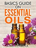 Basics Guide On Essential Oils