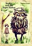 Sophia und die Super Sieben: Kein Kinderbuch TOP KAUF