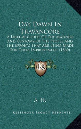 Day Dawn in Travancore: A Brief Account of the Manners and Customs of the People and the Efforts That Are Being Made for Their Improvement (18