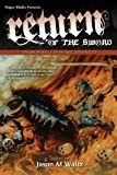Return of the Sword: An Anthology of Heroic Adventure (0982053606) by E.E. Knight