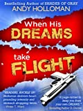 img - for When His Dreams Take Flight book / textbook / text book