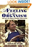 A Feeling for the Organism, 10th Aniversary Edition: The Life and Work of Barbara McClintock
