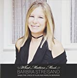 What Matters Most - Barbra Streisand Sings The Lyrics Of Alan & Marilyn Bergman