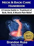 Neck & Back Care Handbook: A Concise Guide to  Treatment of  Back, Neck, & Muscle Pain Relief
