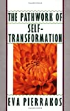 Eva Pierakkos Pathwork of Self-Transformation