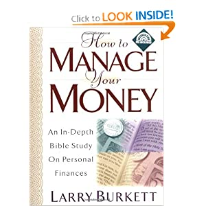 How to Manage Your Money: An In-Depth Bible Study on Personal Finances with CDROM Larry Burkett
