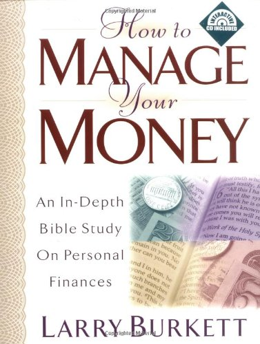 How to Manage Your Money: An In-Depth Bible Study on Personal Finances with CDROM