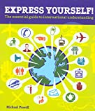 Express Yourself!: The Essential Guide to International Understanding (0762744847) by Powell, Michael