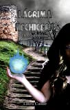 L�grima Hechicera: El descubrimiento: El descubrimiento