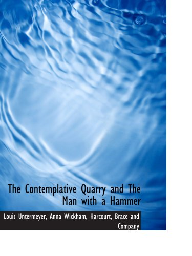 The Contemplative Quarry and The Man with a Hammer